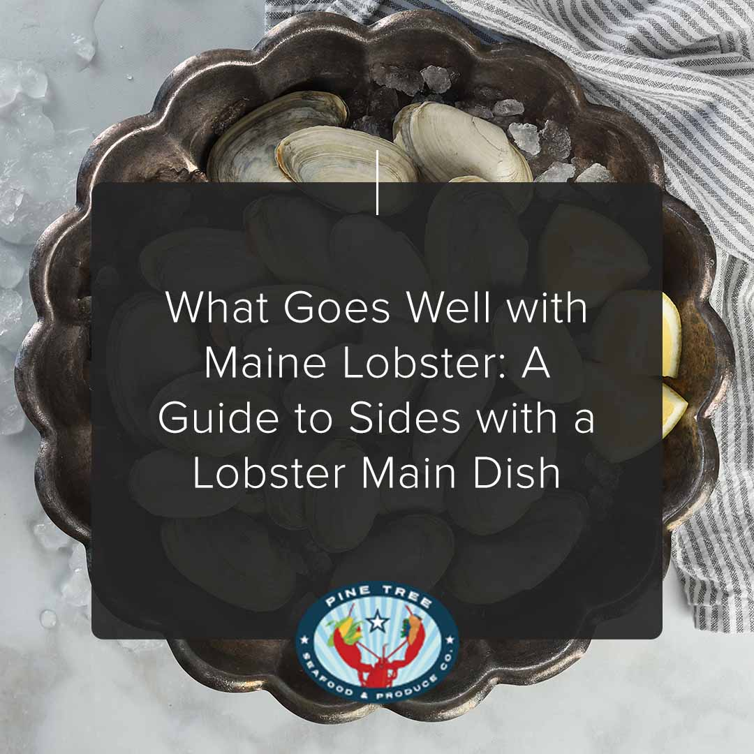 What Goes Well with Maine Lobster: A Guide to Sides with a Lobster Main Dish